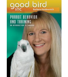 Good Bird DVD Part 1 - Parrot Behavior and Training