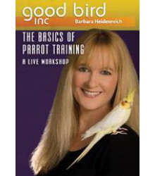 Good Bird DVD Part 5 - The Basics of Parrot Training A Live Workshop